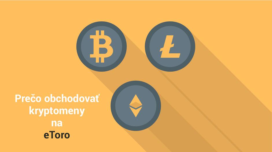 Prečo obchodovať kryptomeny na eToro