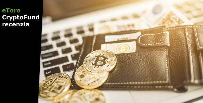 eToro CryptoFund Recenzia: Investovanie do Bitcoin, Ethereum a Iné