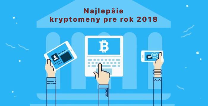 najlepšie kryptomeny pre rok 2018